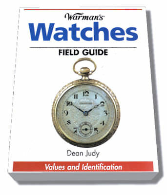 WATCHES FIELD GUIDE Values and Identification, Warmans, Judy (Prices) 0896891372