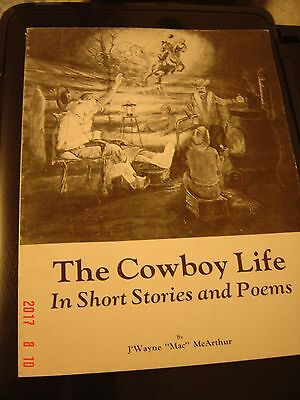 "The Cowboy Life In Short Stories and Poems Book~ J'Wayne ""Mac"" McArthur 1986"