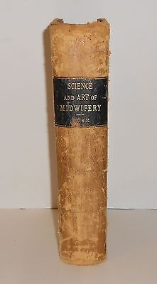 1889 SCIENCE and ART of MIDWIFERY Antique Book by William Thompson Lusk HB Midwi