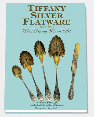 TIFFANY SILVER FLATWARE : 1845-1905 When Dining Was an Art, Hood, (Cutlery), New