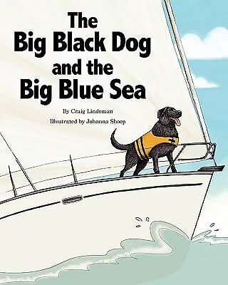 The Big Black Dog and the Big Blue Sea (Paperback or Softback)