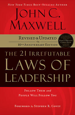 The 21 Irrefutable Laws of Leadership: Follow Them and People Will Follow You (C