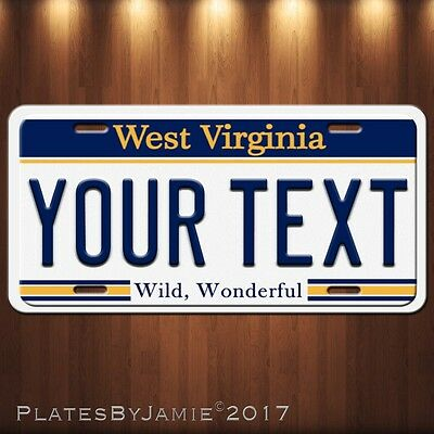 West Virginia Your TEXT Your Personalized Text Aluminum Vanity License Plate New