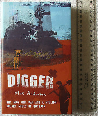 DIGGER Gold Fossicking WA: ONE MAN ONE PAN AND A MILLION SQUARE MILES OF OUTBACK