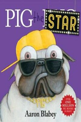 Pig The Star by Aaron Blabey [Hardcover]
