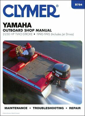 Yamaha Outboard 2-250 HP 2-Stroke 1990-1995 Repair Manual by Clymer