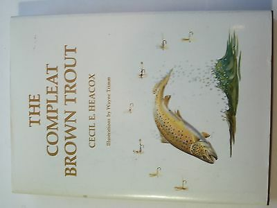 The Compleat Brown Trout - Cecil E. Heacox - Hardcover