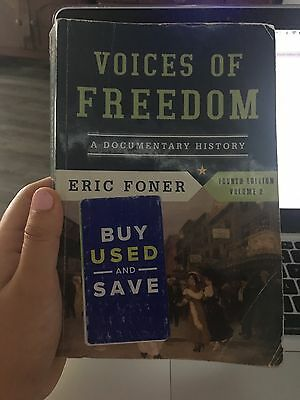 Voices of Freedom : A Documentary History by Eric Foner (2013, Paperback)