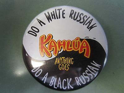 KAHLUA anything goes - Do A White Russian Do A Black Russian - Button Pin
