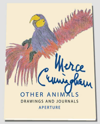 MERCE CUNNINGHAM Other Animals : Drawings and Journals, Vaughan, 0893819468, Art
