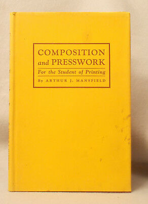 1929 COMPOSITION AND PRESSWORK FOR THE STUDENT OF PRINTING by Arthur Mansfield