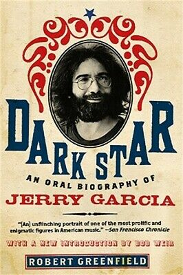 Dark Star: An Oral Biography of Jerry Garcia (Paperback or Softback)