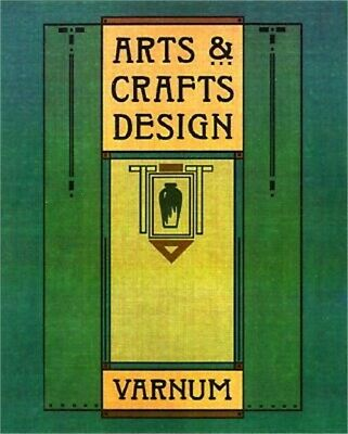 Arts and Crafts Design: A Selected Reprint of Industrial Arts Design (Paperback