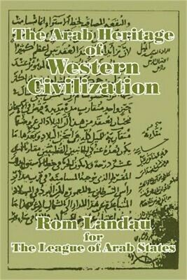 The Arab Heritage of Western Civilization (Paperback or Softback)