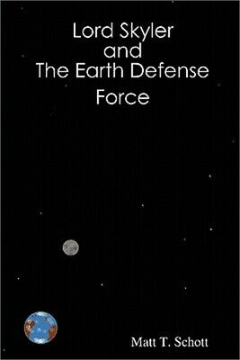 Lord Skyler & the Earth Defense Force (Paperback or Softback)