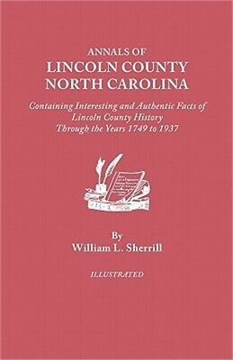 Annals of Lincoln County, North Carolina, Containing Interesting and Authentic F