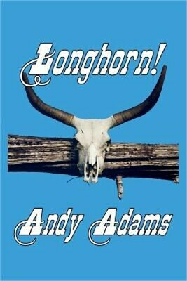 Longhorn! Cattle Driving on the Great Western Trail (Paperback or Softback)