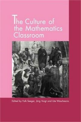 The Culture of the Mathematics Classroom (Paperback or Softback)