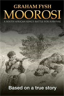 Moorosi: A South African King's Battle for Survival (Paperback or Softback)