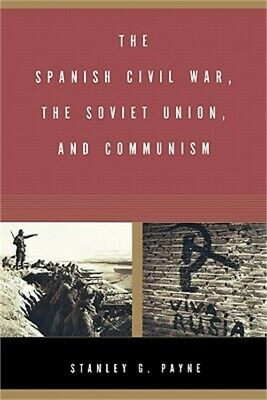 The Spanish Civil War, the Soviet Union, and Communism (Paperback or Softback)