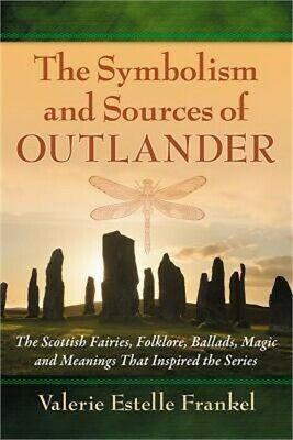 The Symbolism and Sources of Outlander: The Scottish Fairies, Folklore, Ballads,