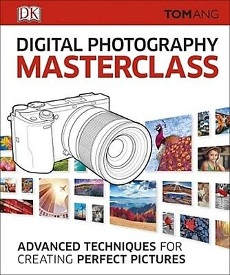 Digital Photography Masterclass Tom Ang