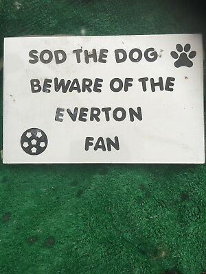 Fibreglass Case & Mould/ Wall Plaque/ Sod The Dog Beware Of The Everton Fan