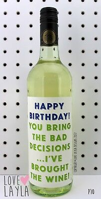 Wine Label Bad Decisions/Comedy/Novelty/Funny/Humour/Love Layla/#AK