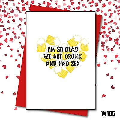 Valentine's Day Card/Vday/Got drunk and had sex/so glad/had sex/Love Layla/ W105