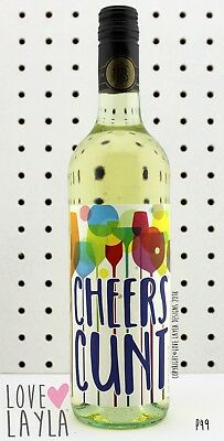 Wine Label/Cheers cunt/Comedy/Wine/Cunt/Cheers/Funny/Humour/Love Layla Aust/ P49