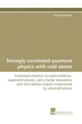 Strongly correlated quantum physics with cold atoms Fractional statistics i 9723