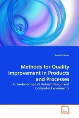 Methods for Quality Improvement in Products and Processes A combined use of 1000