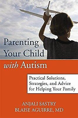 Parenting Your Child with Autism: Practical Solutions, Strategies, and Advice fo