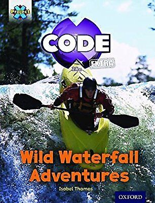 Project X CODE Extra: Orange Book Band, Oxford Level 6: Fiendish Falls: Wild Wat