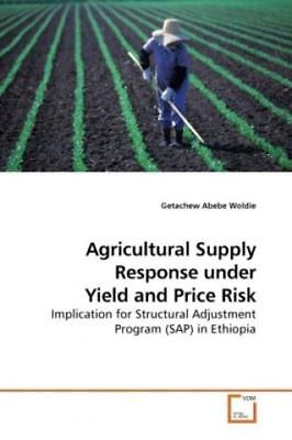 Agricultural Supply Response and Yield and Price Risk Implication for Struc 9989