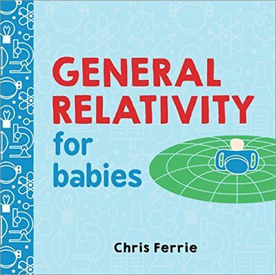 General Relativity for Babies (Baby University) by Chris Ferrie [Board book] NEW