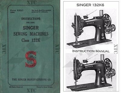 Instruction Manual for Singer sewing machines class 132K6,   132K SERIES