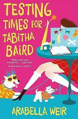 Testing Times for Tabitha Baird by Arabella Weir BRAND NEW BOOK (Paperback 2015)