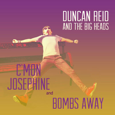"DUNCAN REID AND THE BIG HEADS - C'mon Josephine / Bombs away 7"" vinyl *NEW*"
