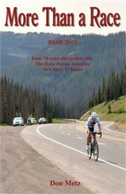 More Than a Race: Four 70-Year-Old Cyclists Ride the Race Across America (Paperb