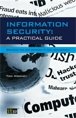 Information Security a Practical Guide: Bridging the Gap Between It and Manageme
