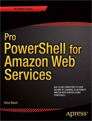 Pro Powershell for Amazon Web Services: Devops for the Aws Cloud (Paperback or S