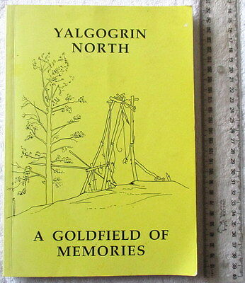 A GOLDFIELD OF MEMORIES: YALGOGRIN NORTH & DISTRICT [Hardinge+Payne] 1989 1stEdn