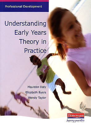 Understanding Early Years Theory in Practice: An Accessible Overview of Major...