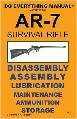 Ar-7 Survival Rifle Do Everything Manual  Nomenclature  Field Assembly  New Book
