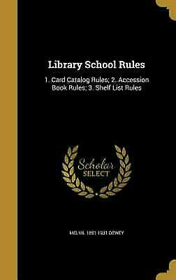 Library School Rules: 1. Card Catalog Rules; 2. Accession Book Rules; 3. Shelf L