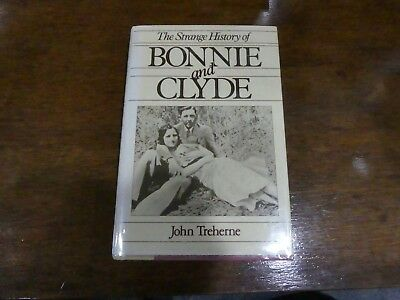 The Strange History of Bonnie and Clyde by Treherne (HB)