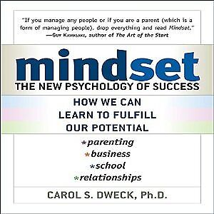 Mindset: The New Psychology of Success by Carol Dweck (AUDIO BOOK)