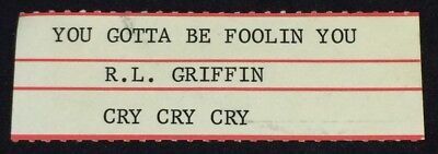 "R.L. GRIFFIN: You Gotta Be Foolin' You - Jukebox Title Strip for 7"" 45RPM, NEW"