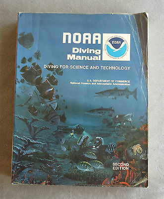 NOAA Diving Manual : Diving for Science and Technology Book - 1979 / Second Ed